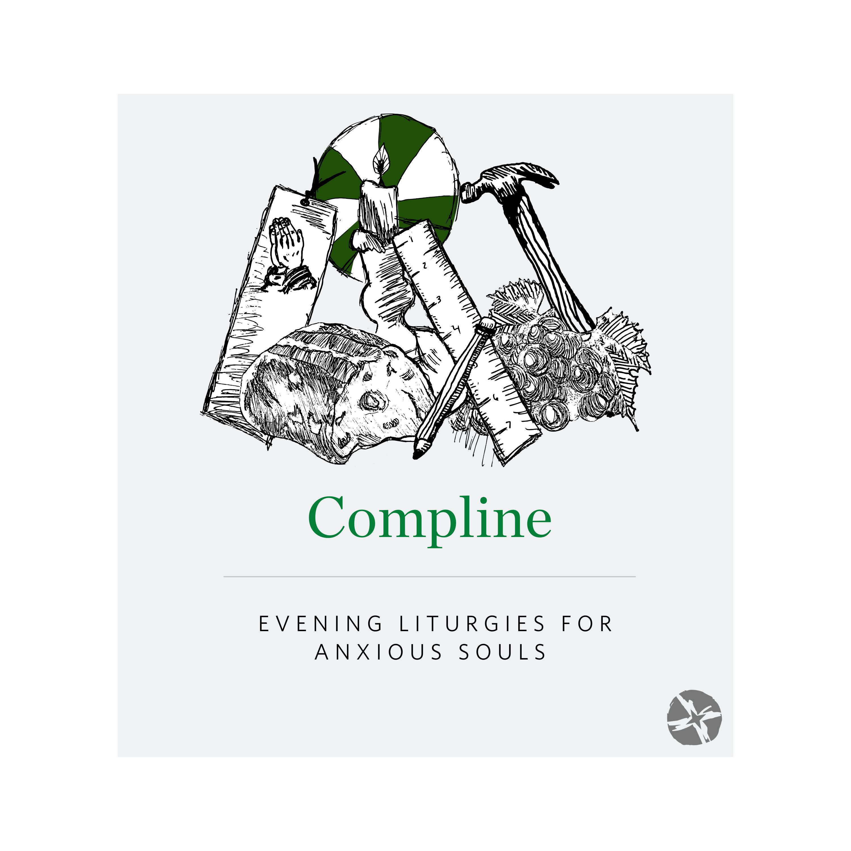 Show artwork for Compline: An Evening Liturgy for Anxious Souls