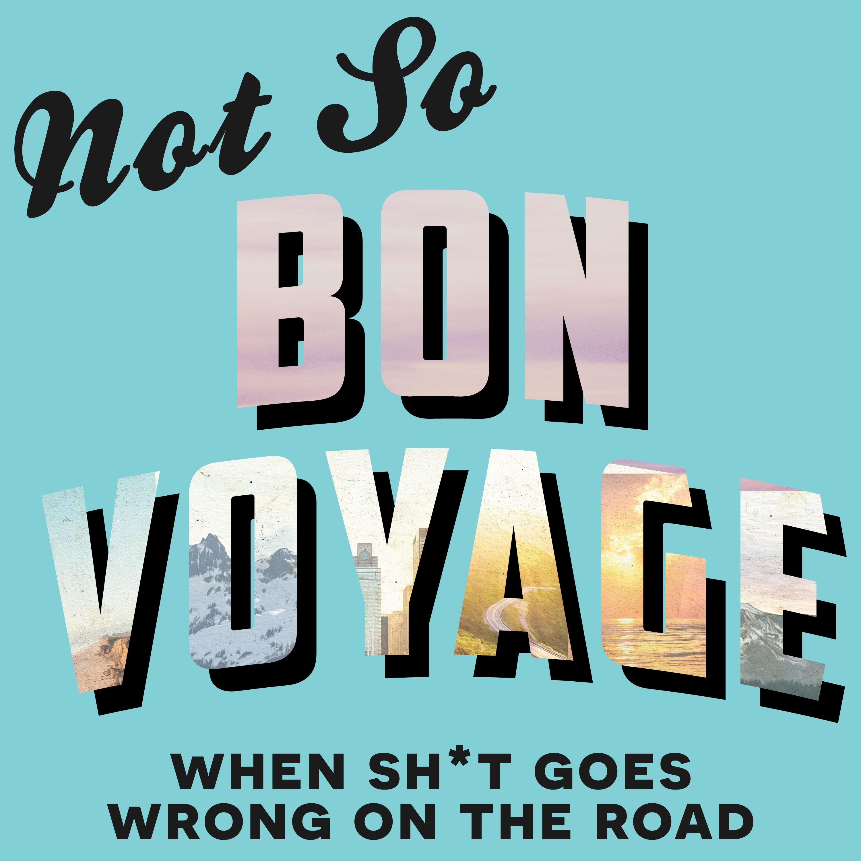 Artwork for podcast Not So Bon Voyage Travel Podcast