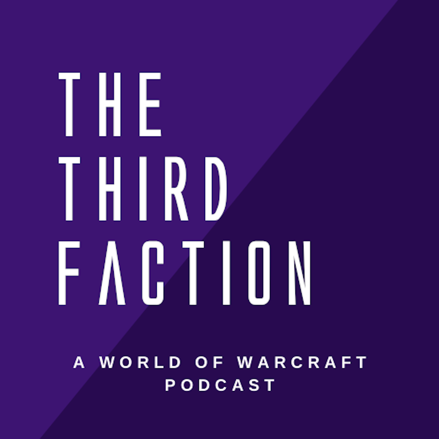 Show artwork for The Third Faction A World of Warcraft Podcast