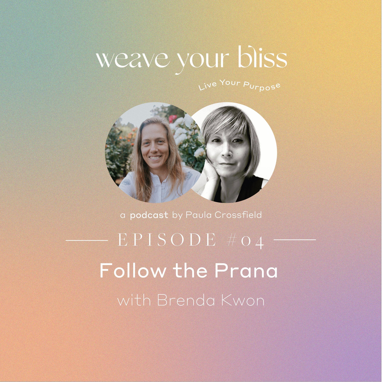 04: Follow the Prana with Brenda Kwon