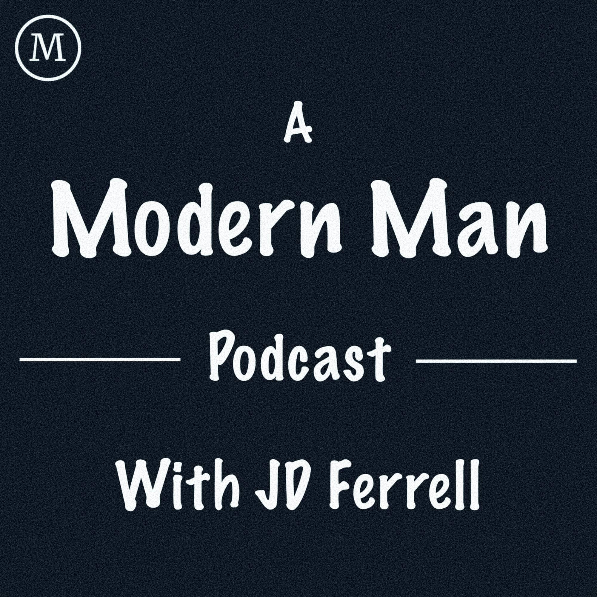 Artwork for podcast A Modern Man