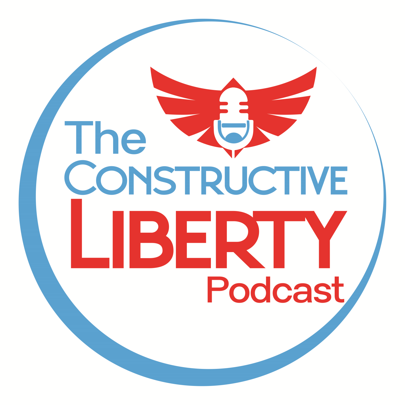 Artwork for podcast The Constructive Liberty Podcast