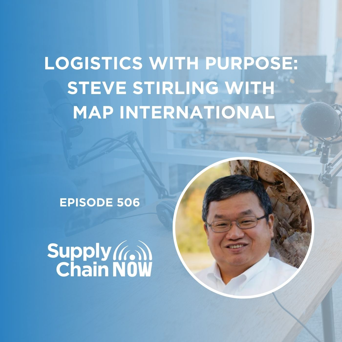 Logistics with Purpose: Steve Stirling with MAP International