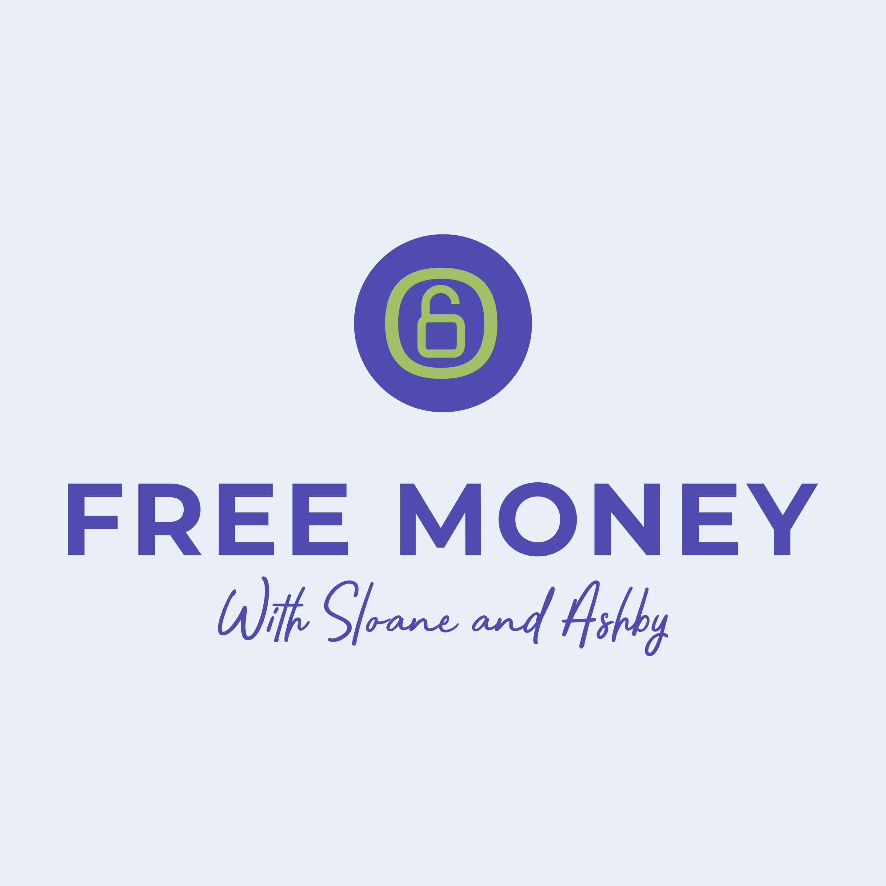 Artwork for podcast Free Money with Sloane and Ashby