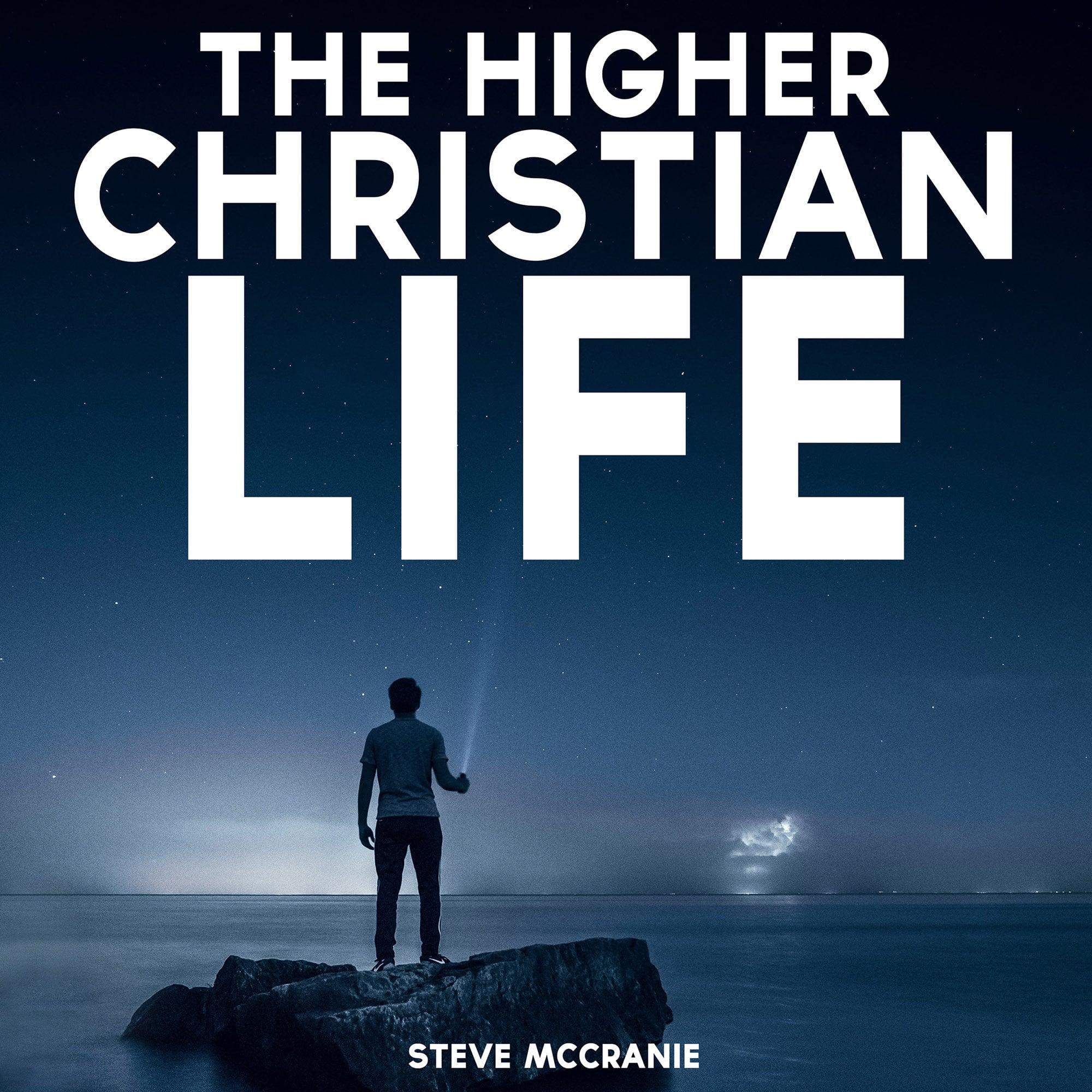 Artwork for podcast The Higher Christian Life