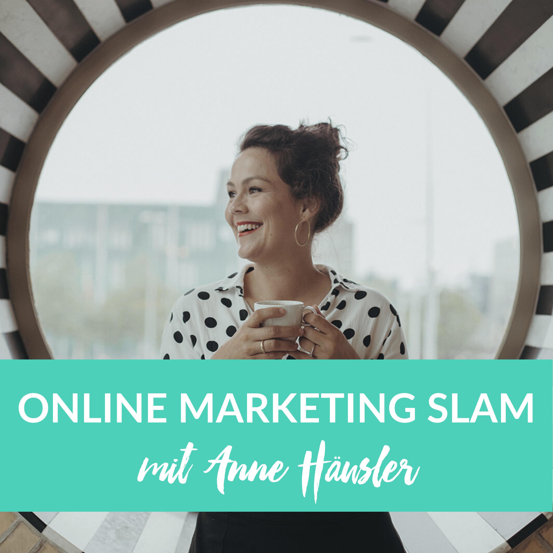 Artwork for podcast Online Marketing Slam mit Anne Häusler