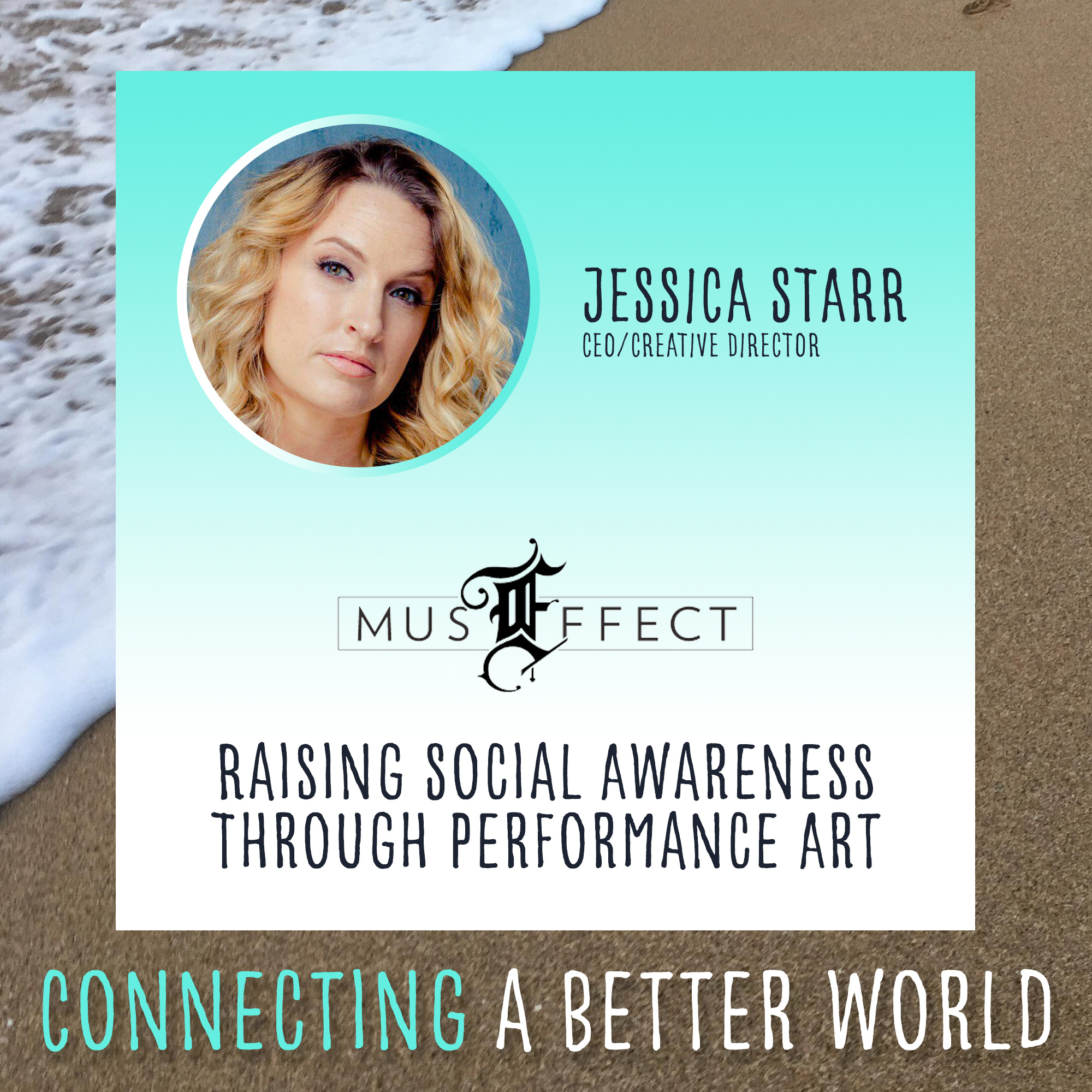 Raising Social Awareness Through Performance Art with Jessica Starr and MusEffect