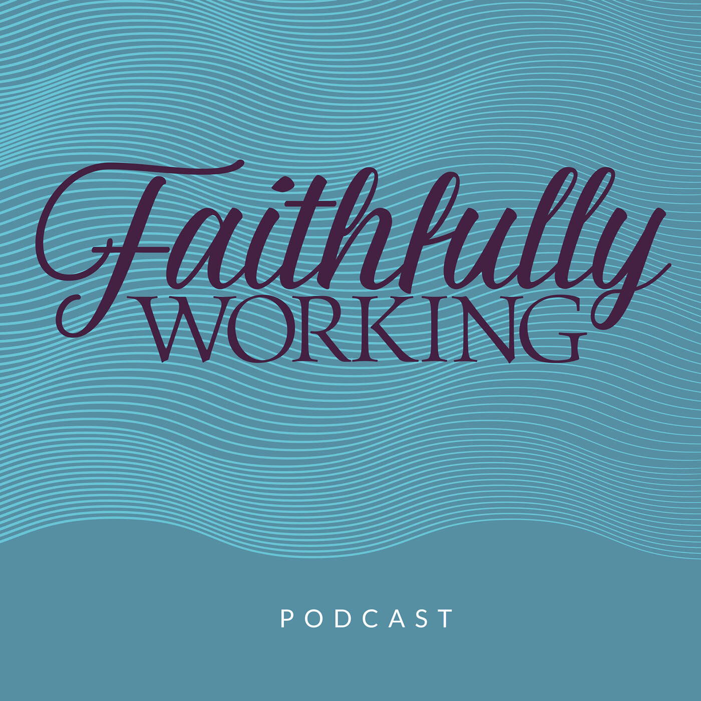 Show artwork for Faithfully Working