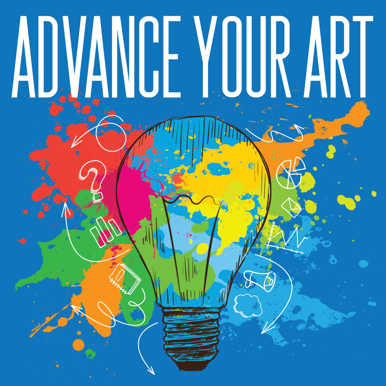 Artwork for podcast Advance Your Art: From Artist to Creative Entrepreneur