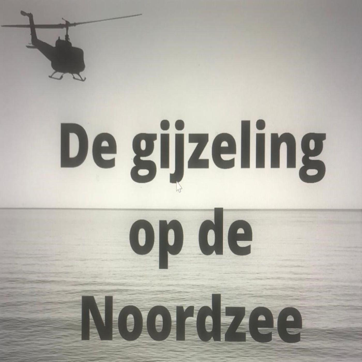 Artwork for podcast De gijzeling op de Noordzee