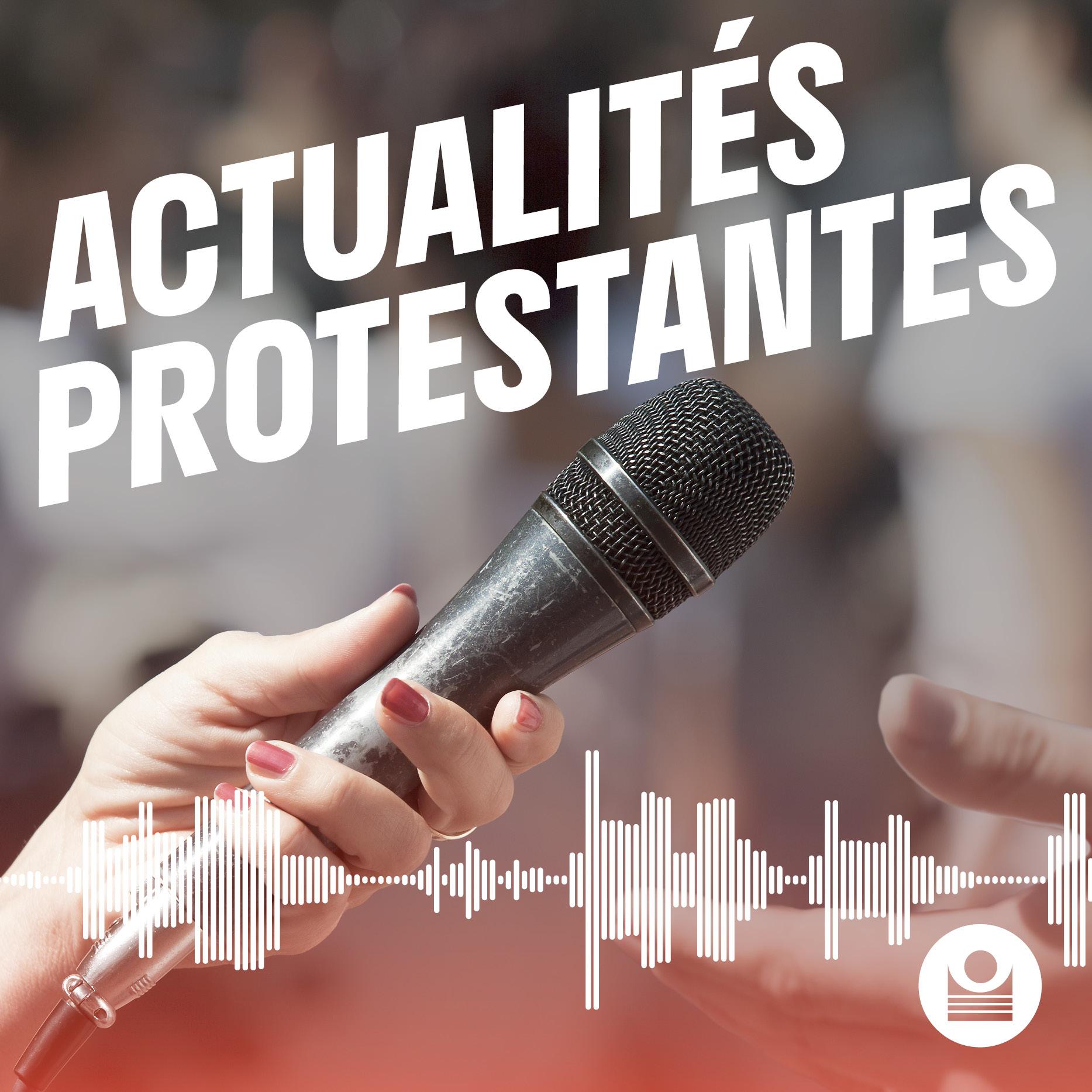 Artwork for podcast Actualités Protestantes