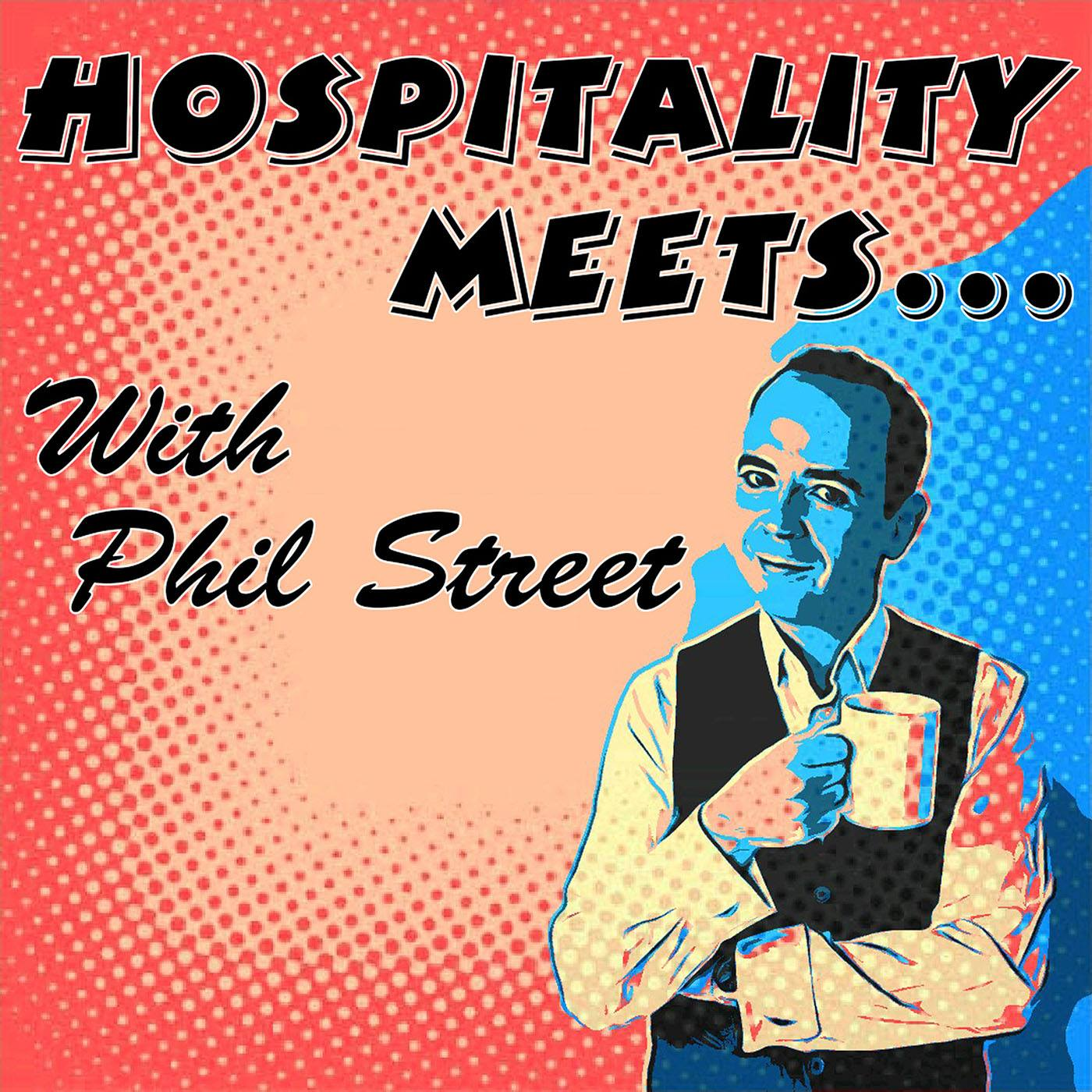 Show artwork for Hospitality Meets... with Phil Street