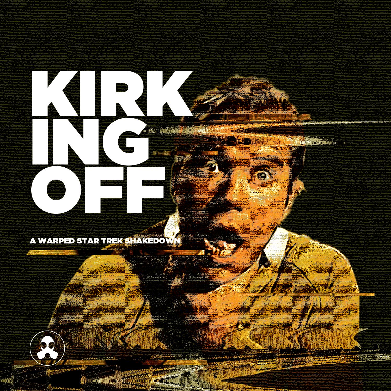 Artwork for podcast Kirking Off: A Warped Star Trek Shakedown