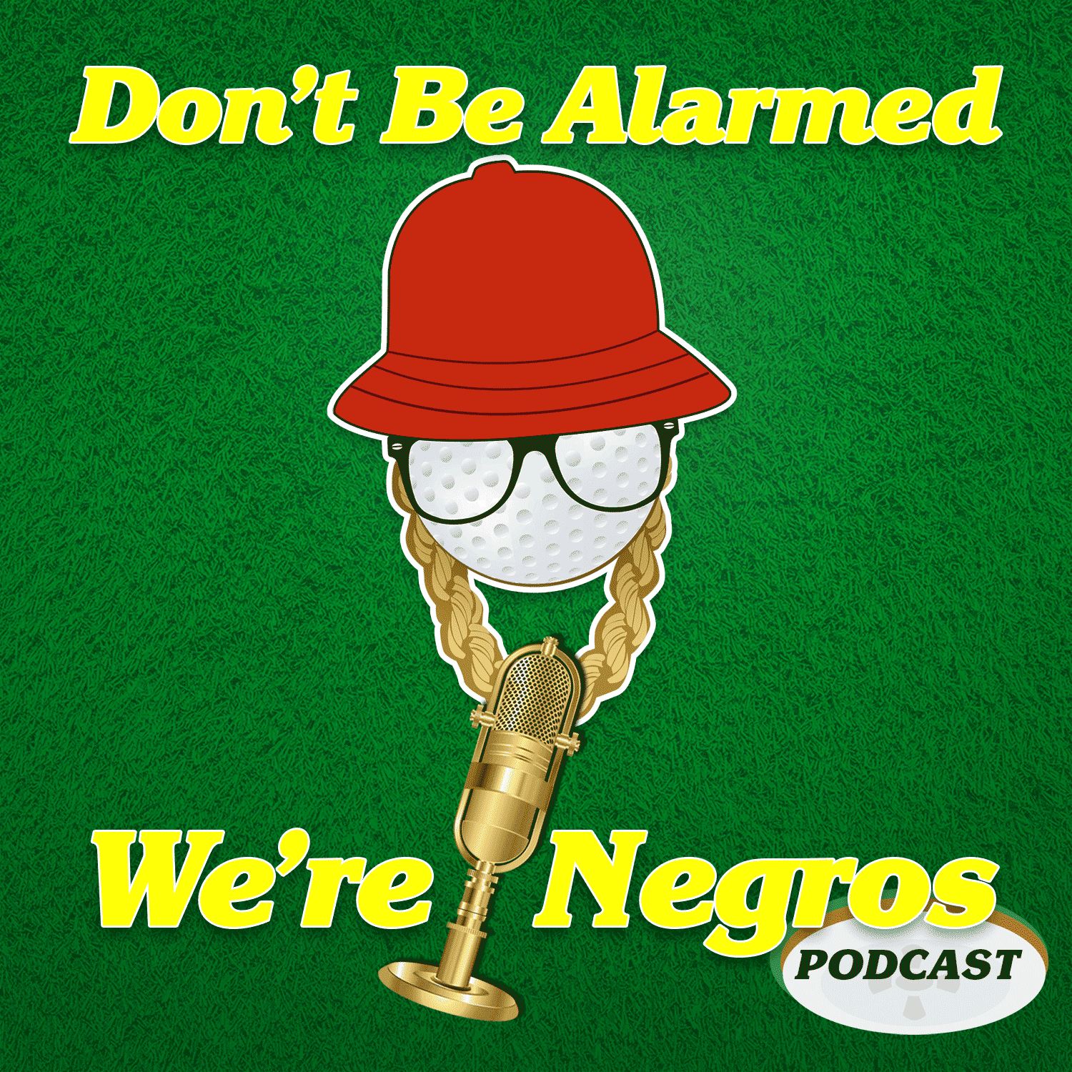 Show artwork for Don't Be Alarmed We're Negros