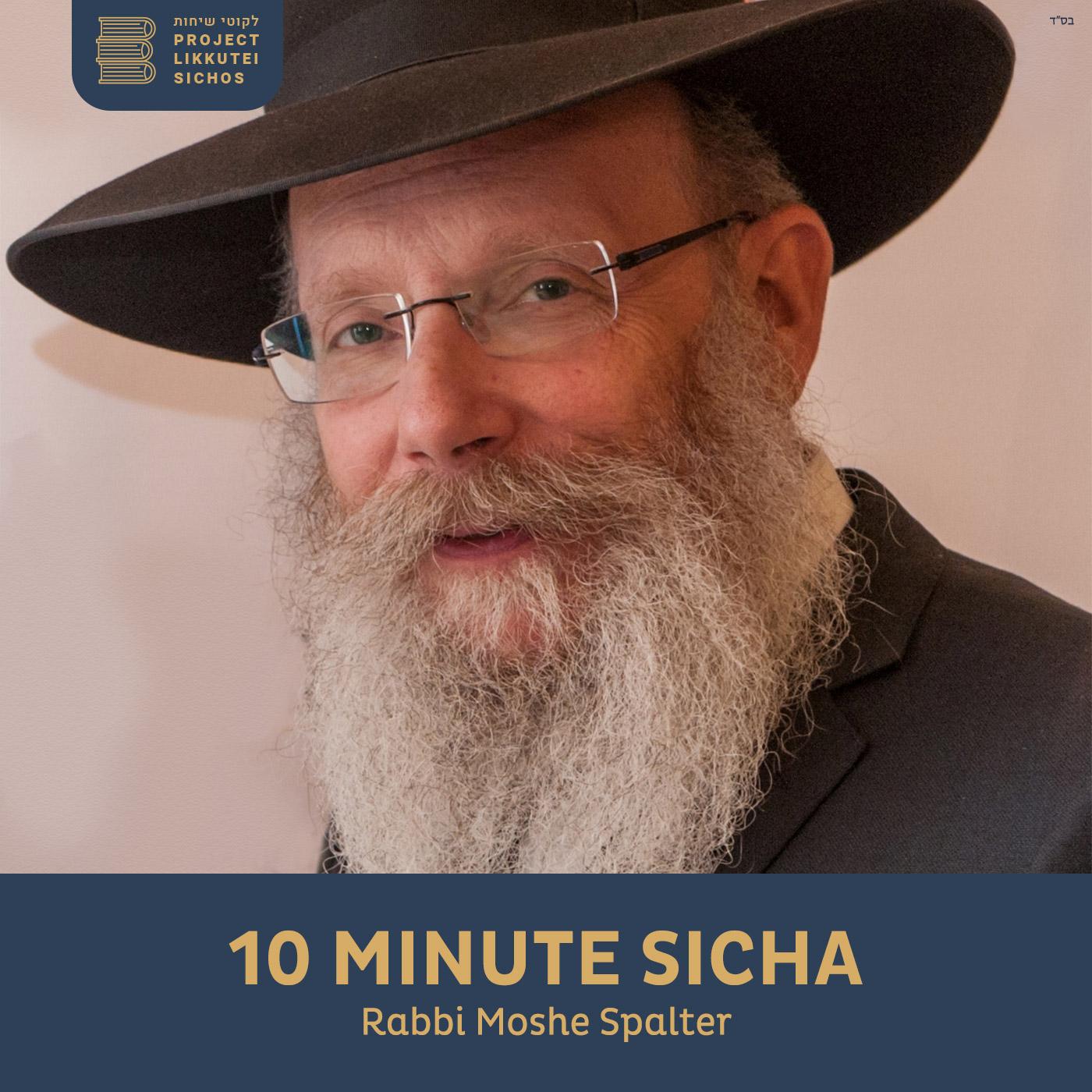 Artwork for podcast 10 Minute Sicha, Rabbi Moshe Spalter