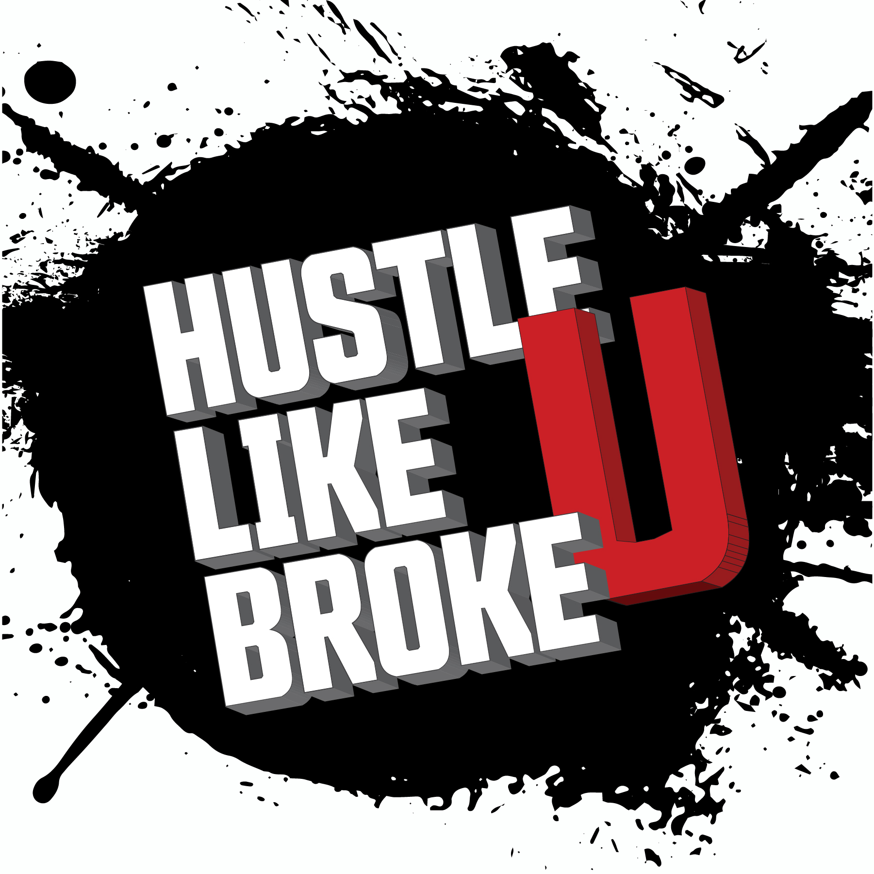 Show artwork for Hustle Like U Broke