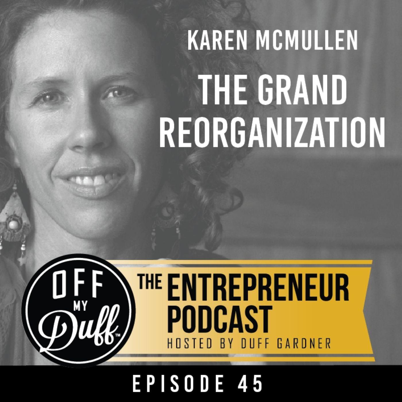 Karen McMullen – The Grand Reorganization