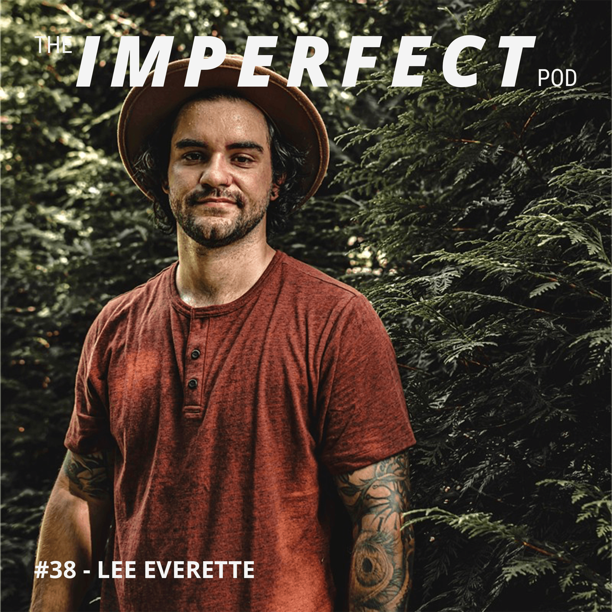 #38 | How Mental Health And Spirituality Can Effect Your Masculinity | Lee Everette