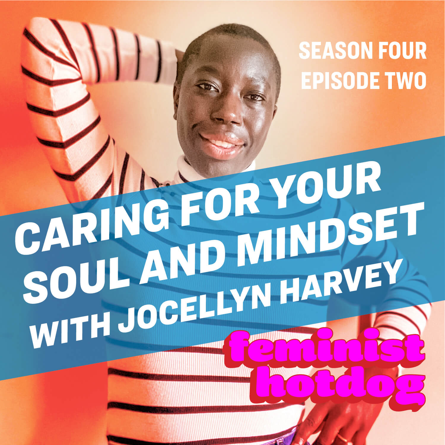 FH S4E2: Caring for Your Soul and Mindset with Jocellyn Harvey