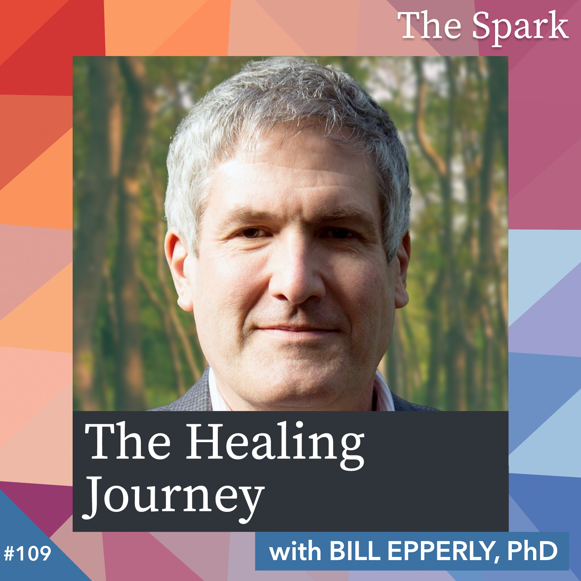 The Healing Journey with Bill Epperly