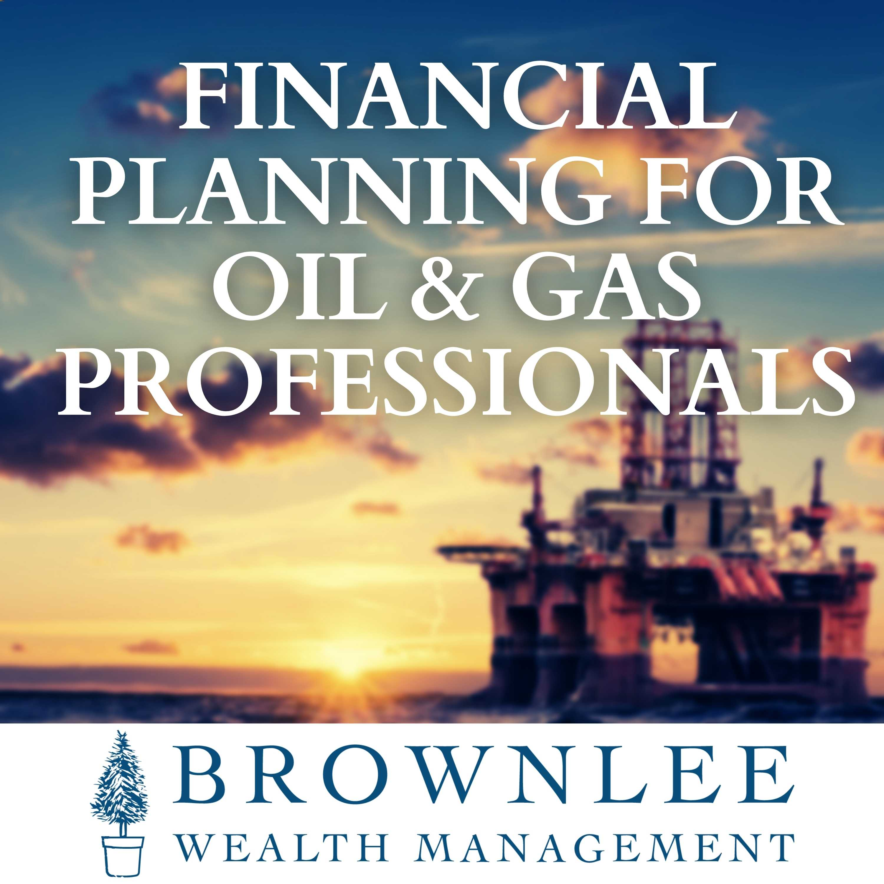 Artwork for podcast FPOG: Financial Planning for Oil & Gas Professionals