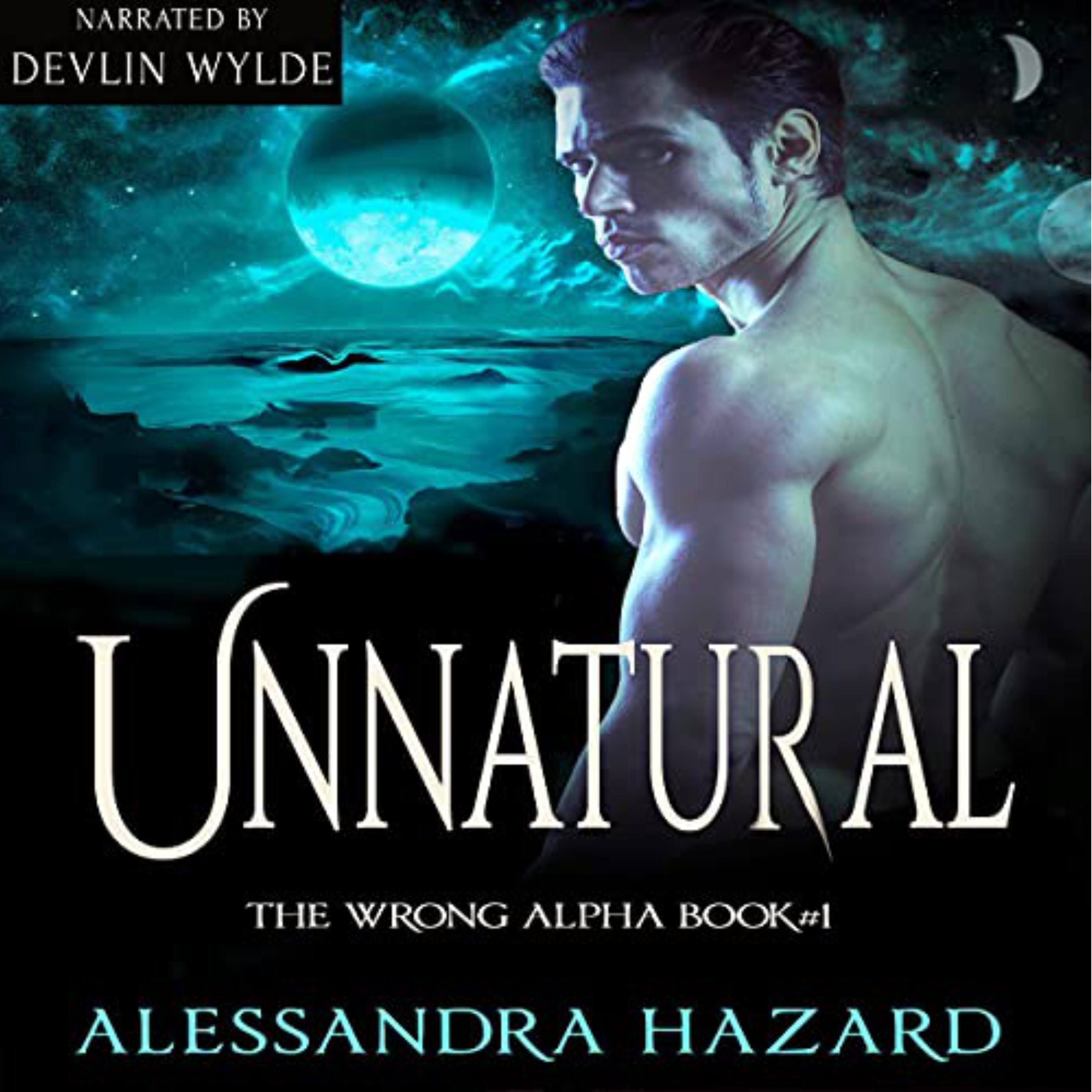 A MM Gay Sci Fi Chapter Reading - Unnatural by Alessandra Hazard