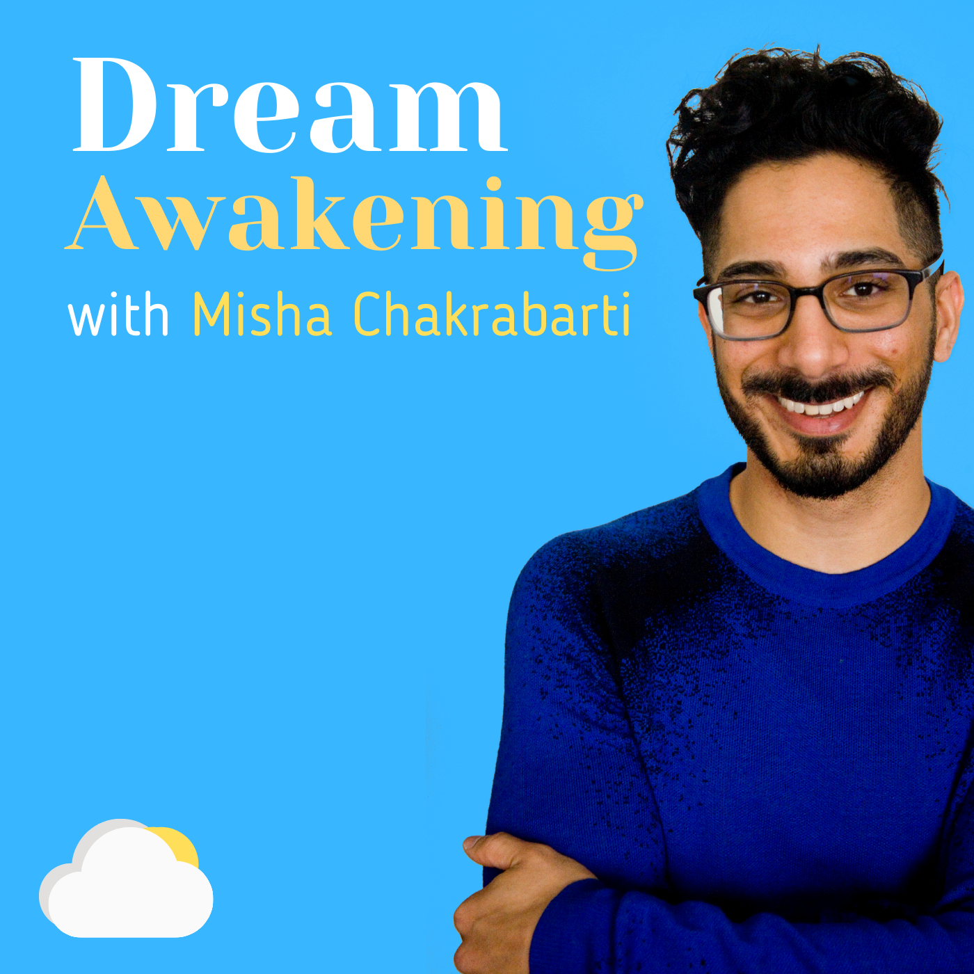 Show artwork for Dream Awakening with Misha Chakrabarti