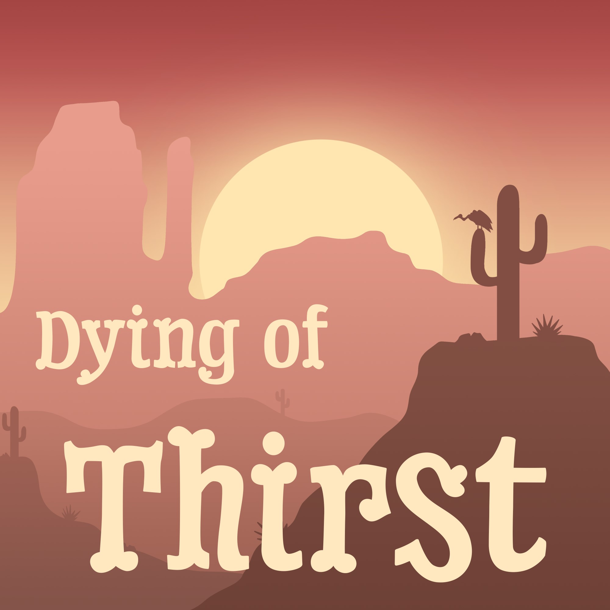 Artwork for podcast Dying of Thirst