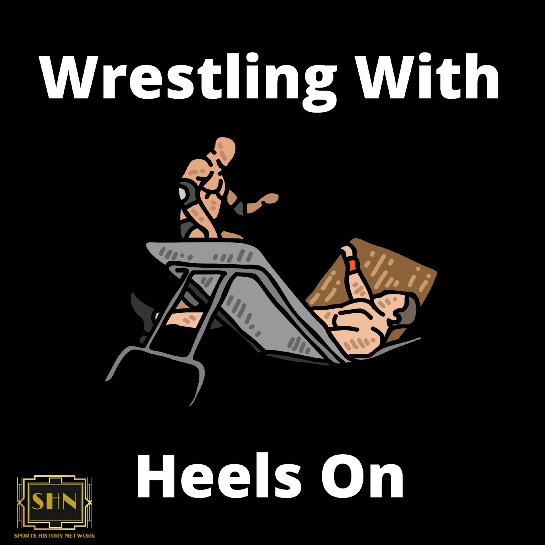 Artwork for podcast Wrestling With Heels On