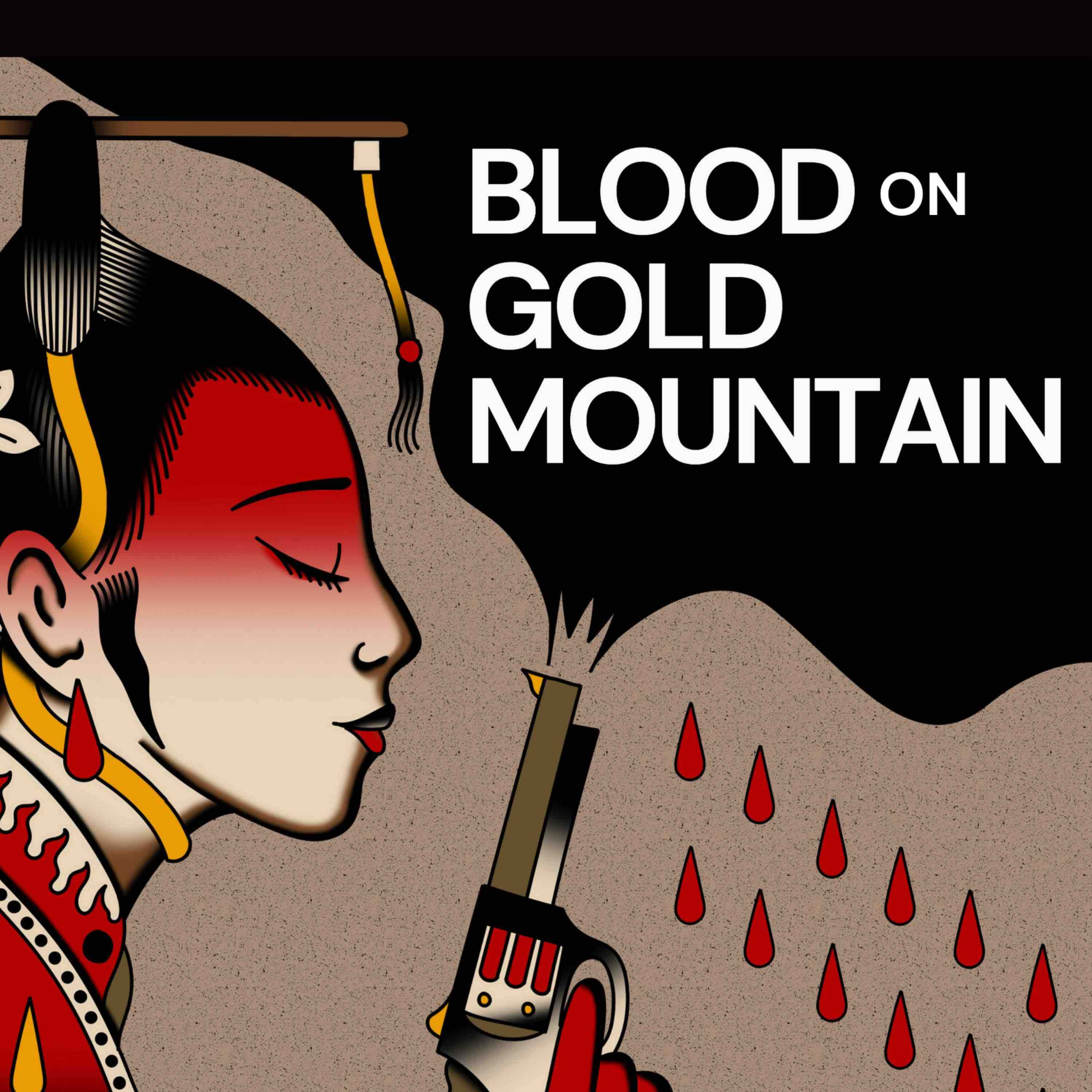 Show artwork for Blood on Gold Mountain: A Story from the 1871 LA Chinatown Massacre