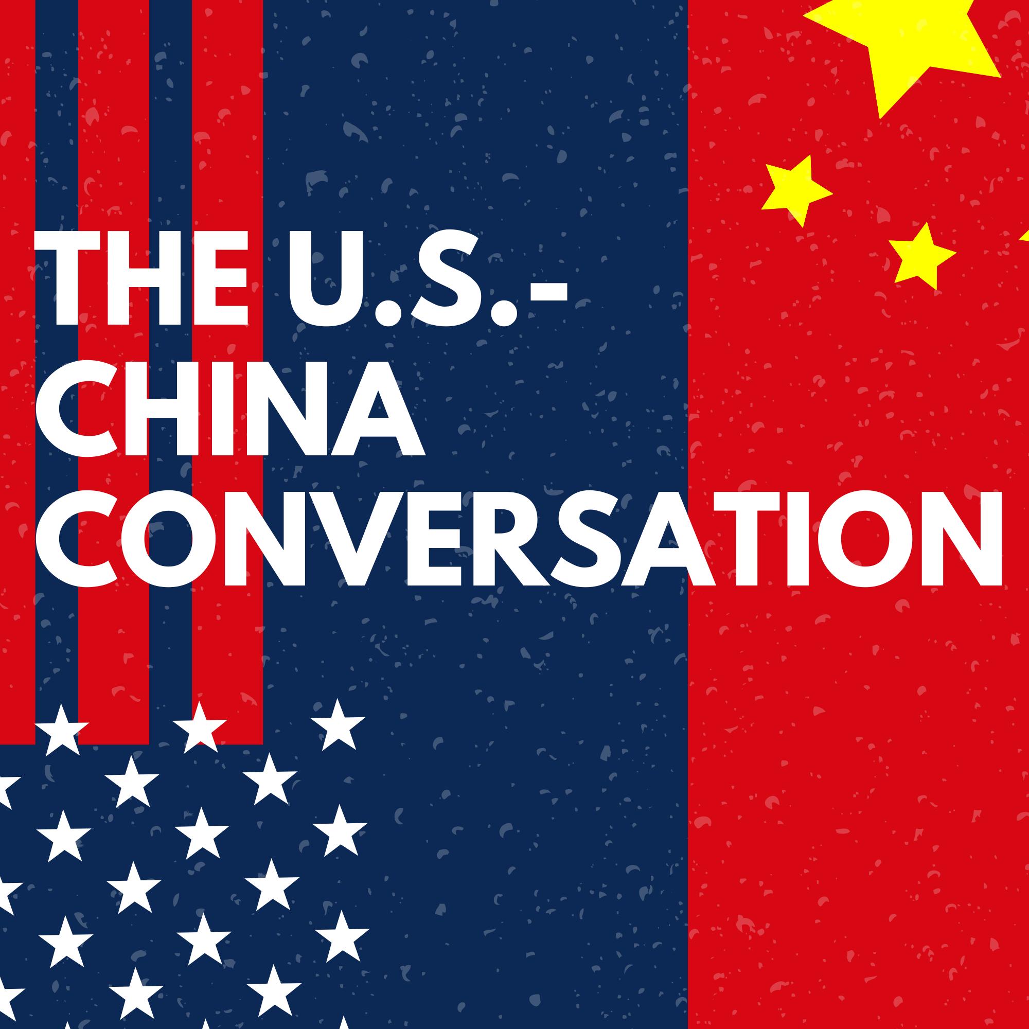 Artwork for podcast The U.S. - China Conversation