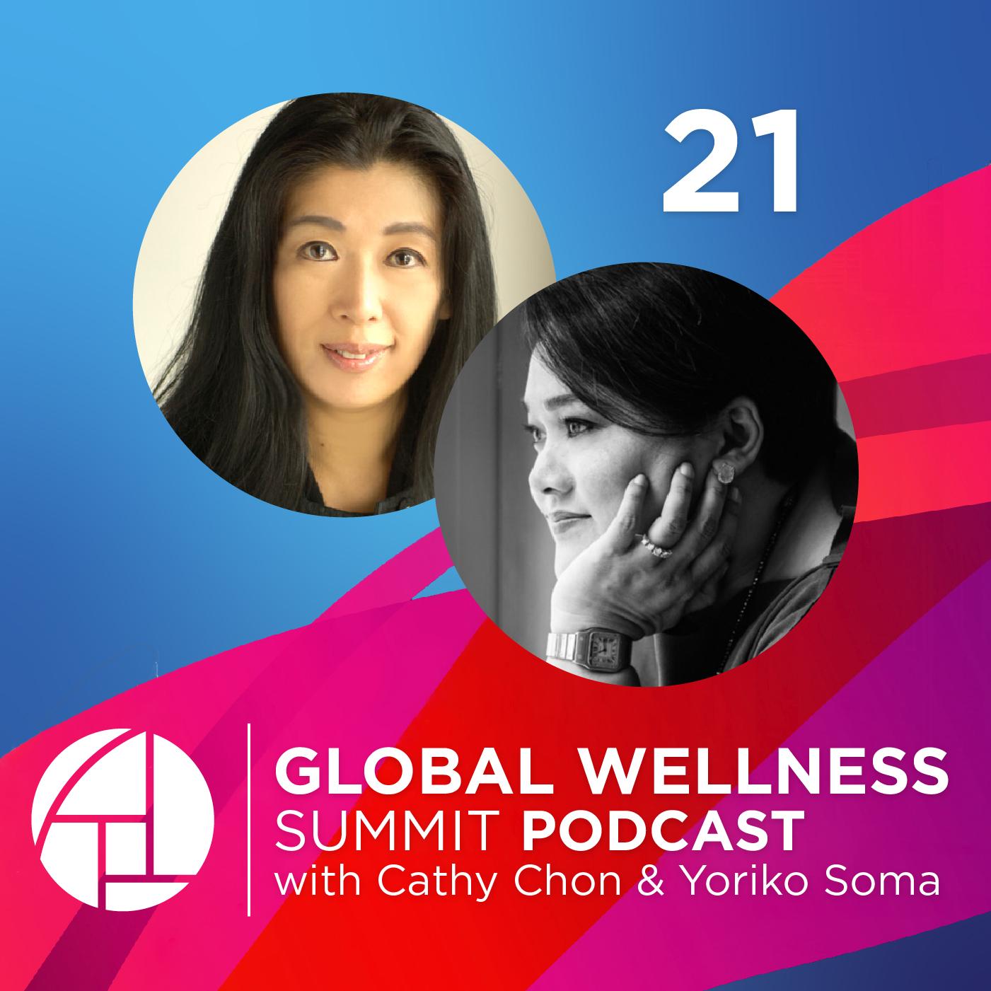 21. Embracing The Asian Century Worldwide - with Cathy Chon & Yoriko Soma