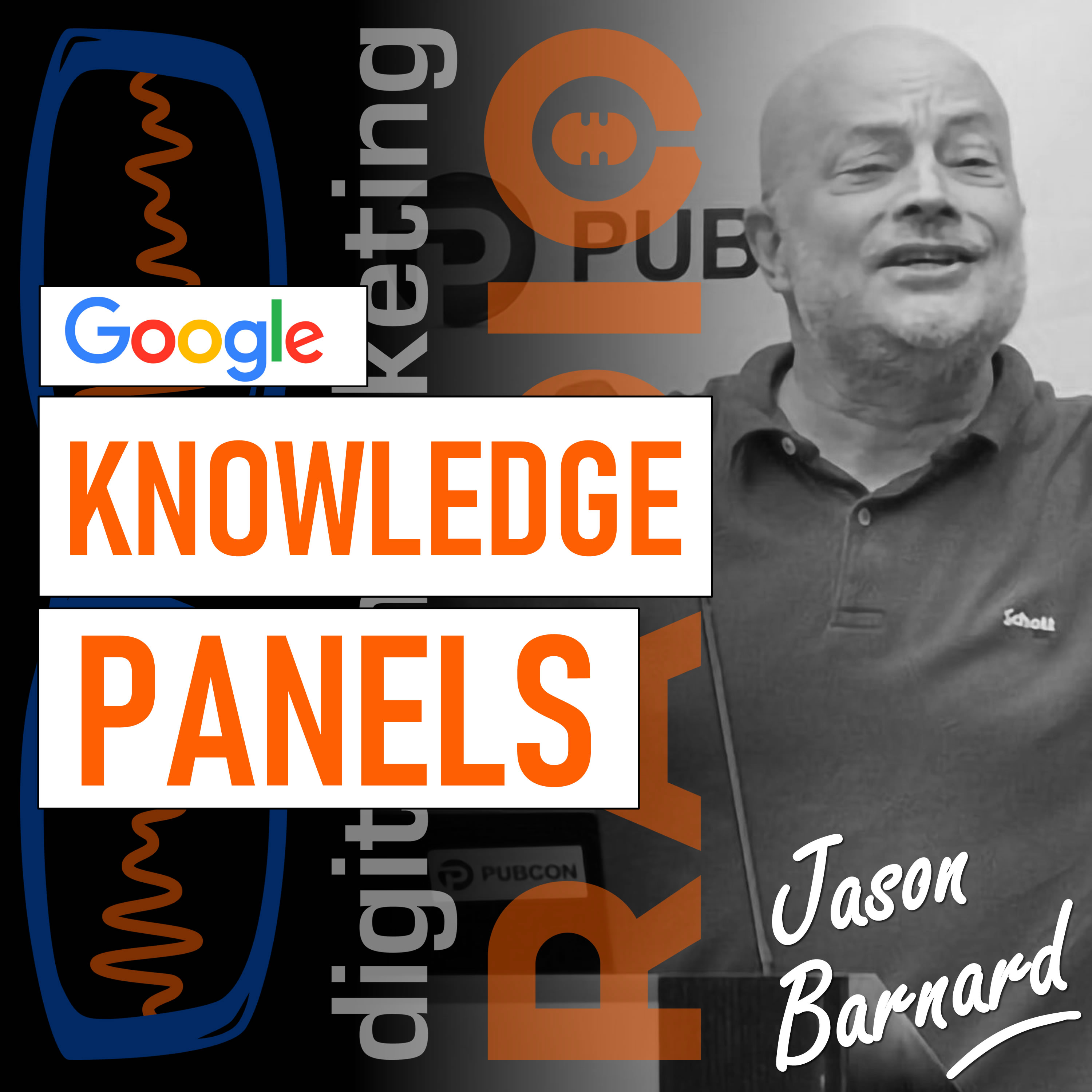 How to Get a Google Knowledge Panel in 2021 - with Jason Barnard from Kalicube