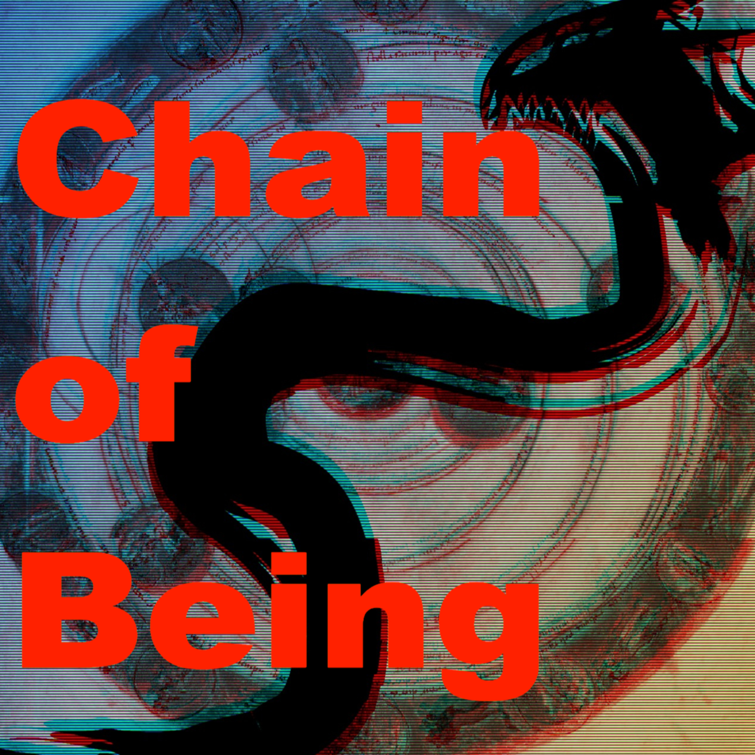 """Chain of Being"" Podcast"