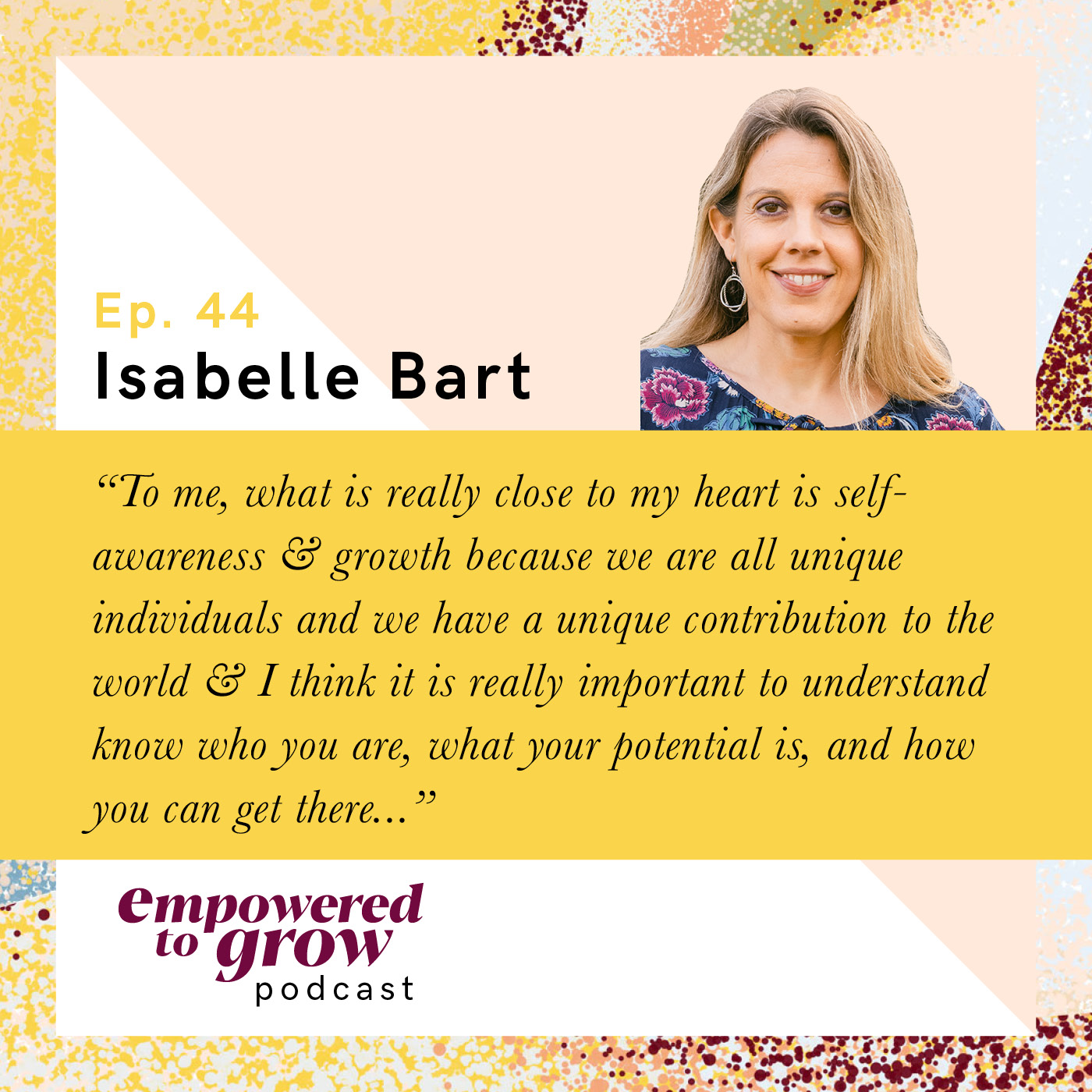 Ep. 44 – Isabelle Bart – Capitalizing on Your Unique Set of Skills to Survive Life's Tests