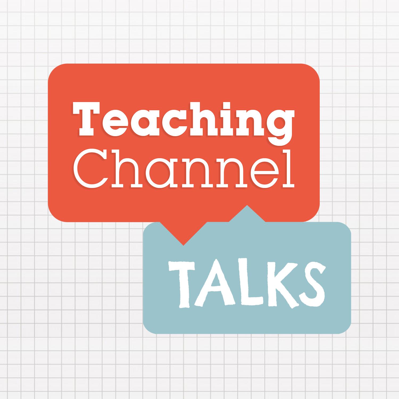 Artwork for podcast Teaching Channel Talks