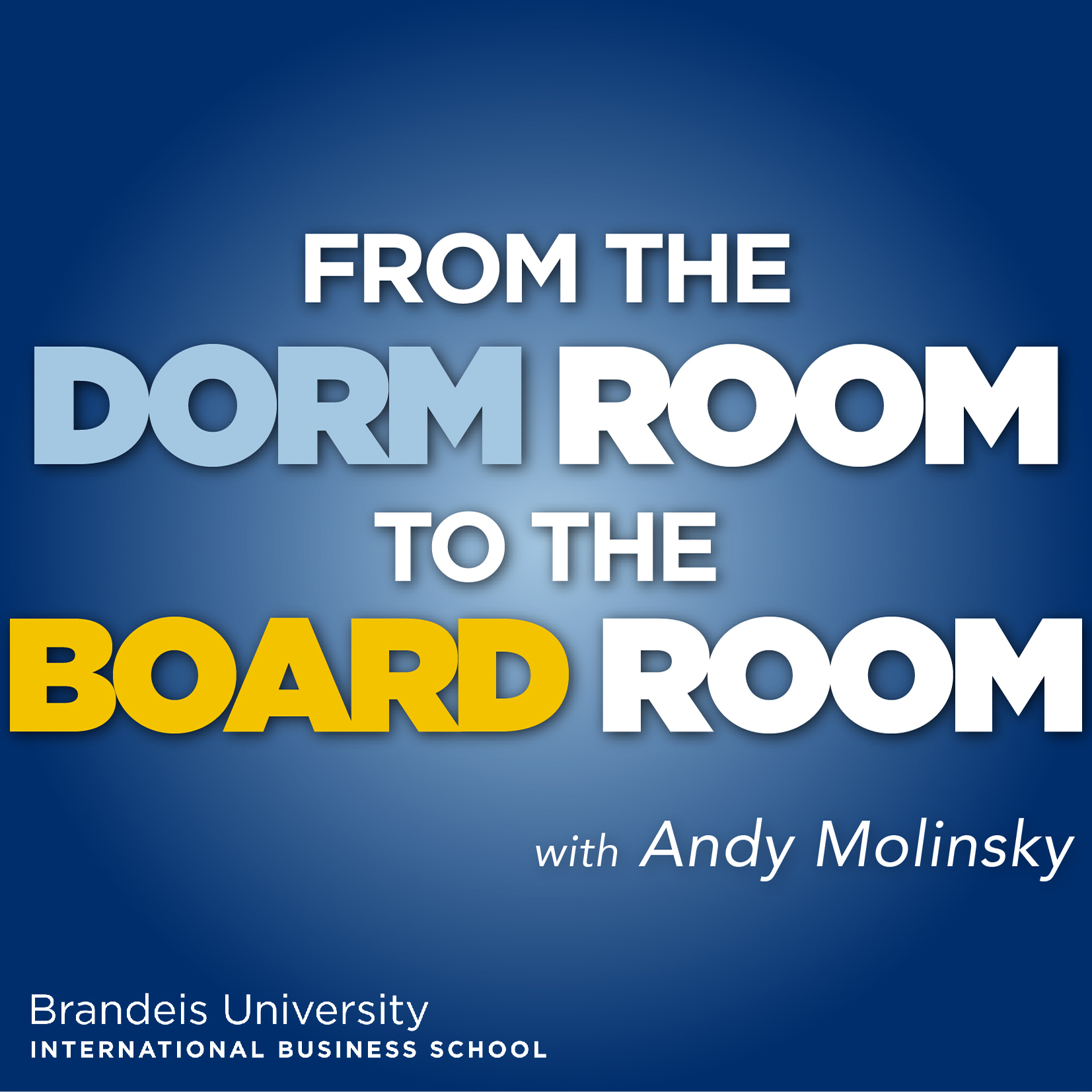 Artwork for podcast From the Dorm Room to the Board Room