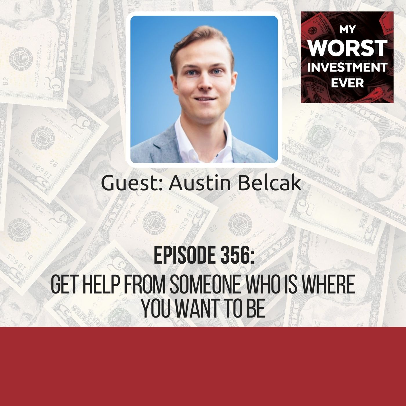 Austin Belcak – Get Help from Someone Who Is Where You Want to Be