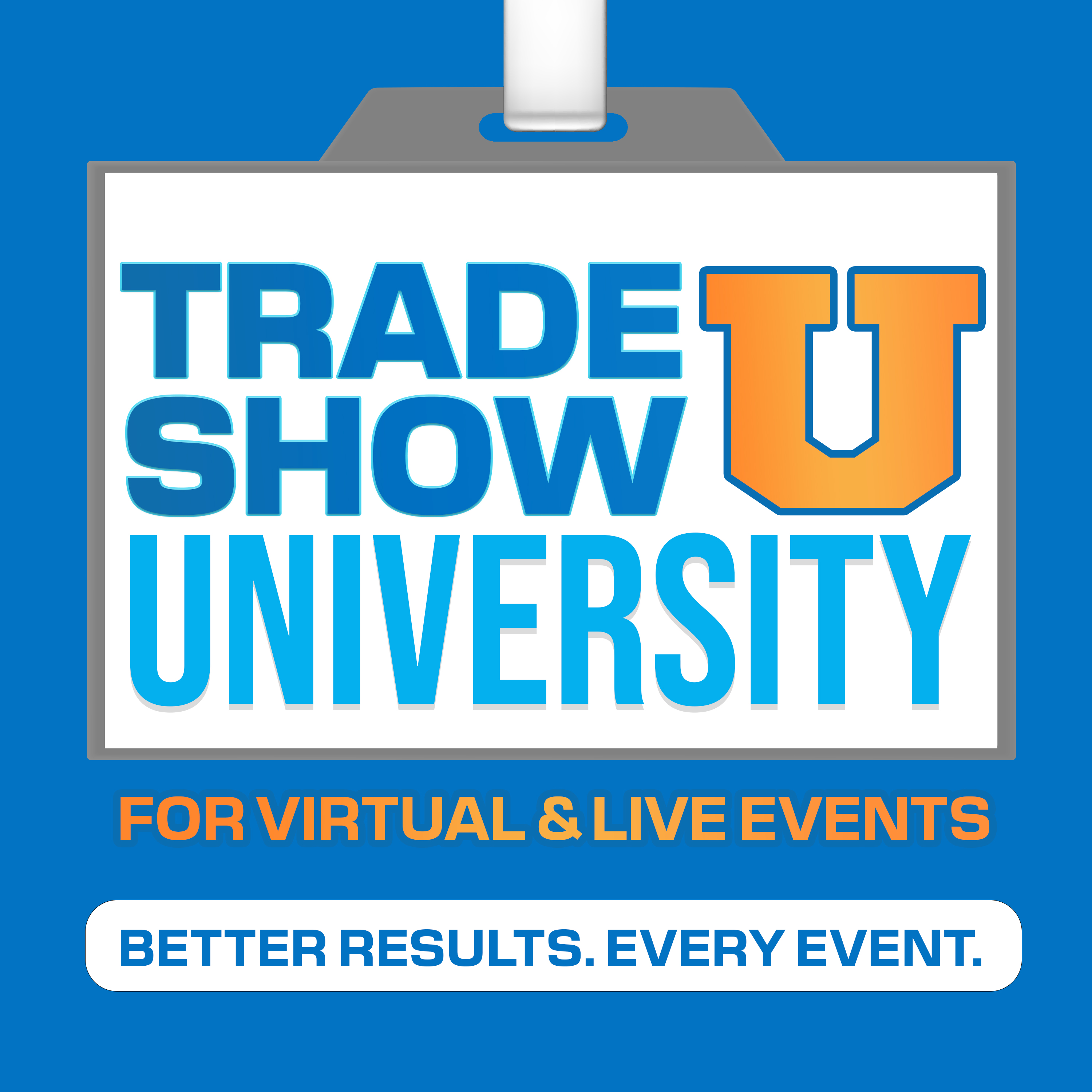 Artwork for podcast Trade Show University for Virtual & Live Events