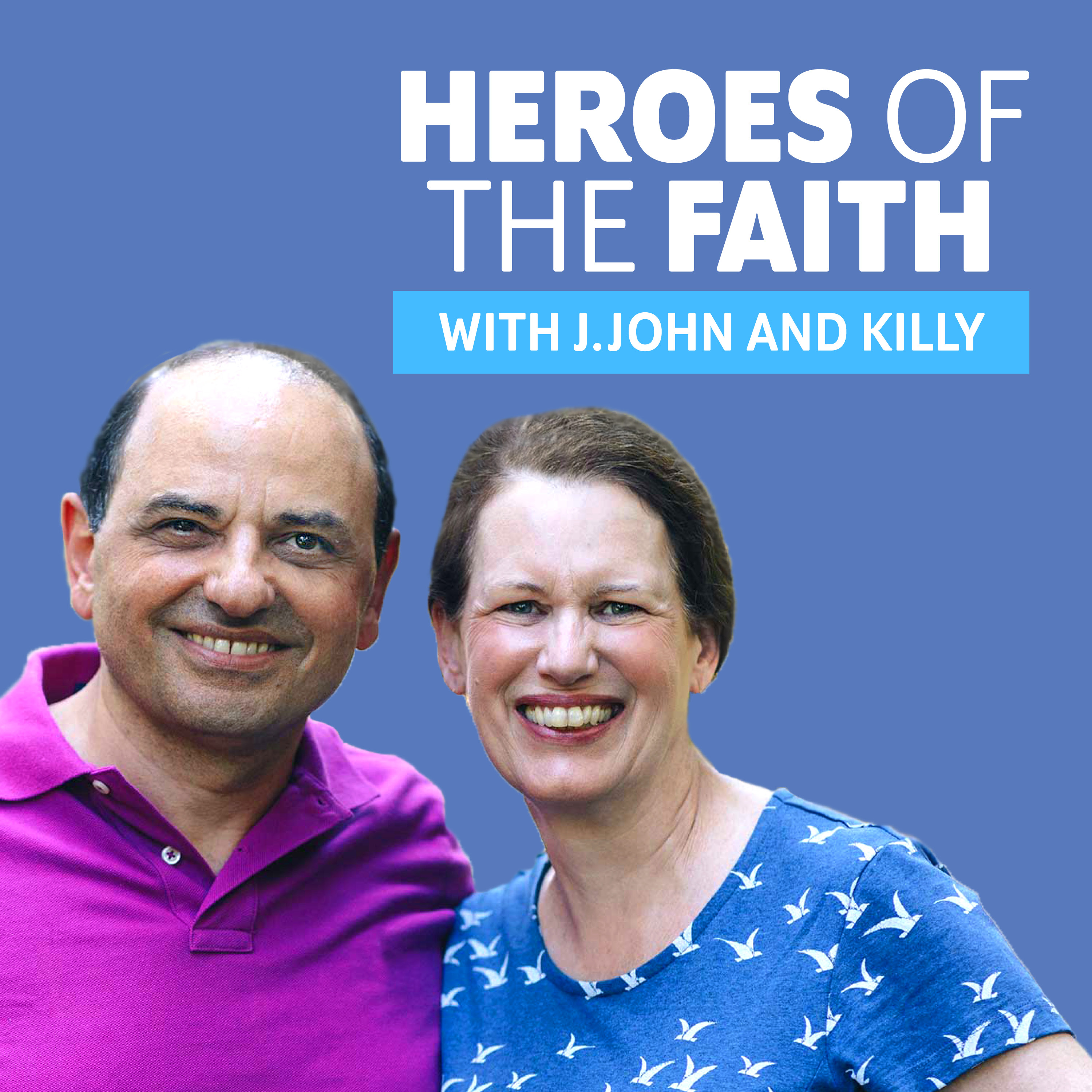 Artwork for podcast Heroes of the Faith: with J.John and Killy
