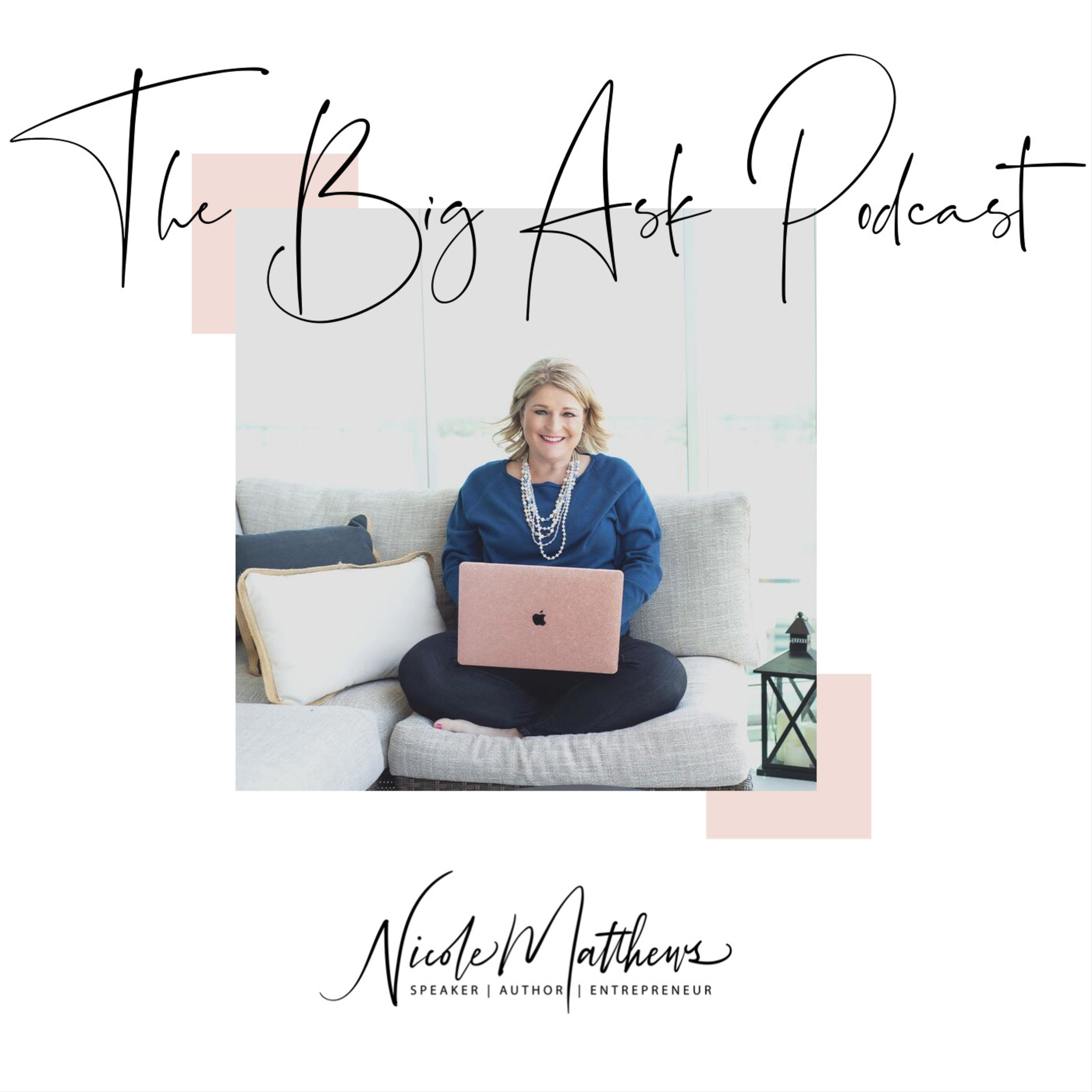 Artwork for podcast The Big Ask Podcast with Nicole Matthews