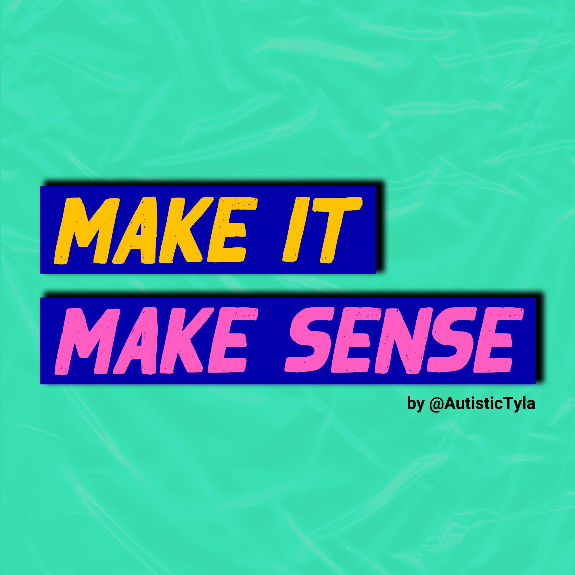 Show artwork for Make it Make Sense