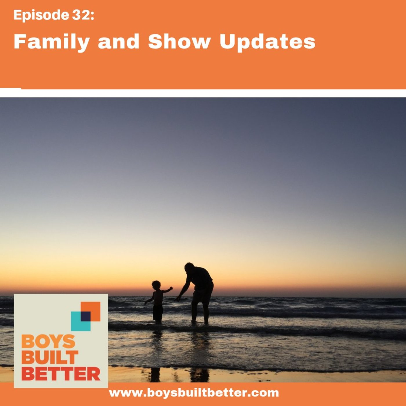 BBB 032: Family and Show Updates
