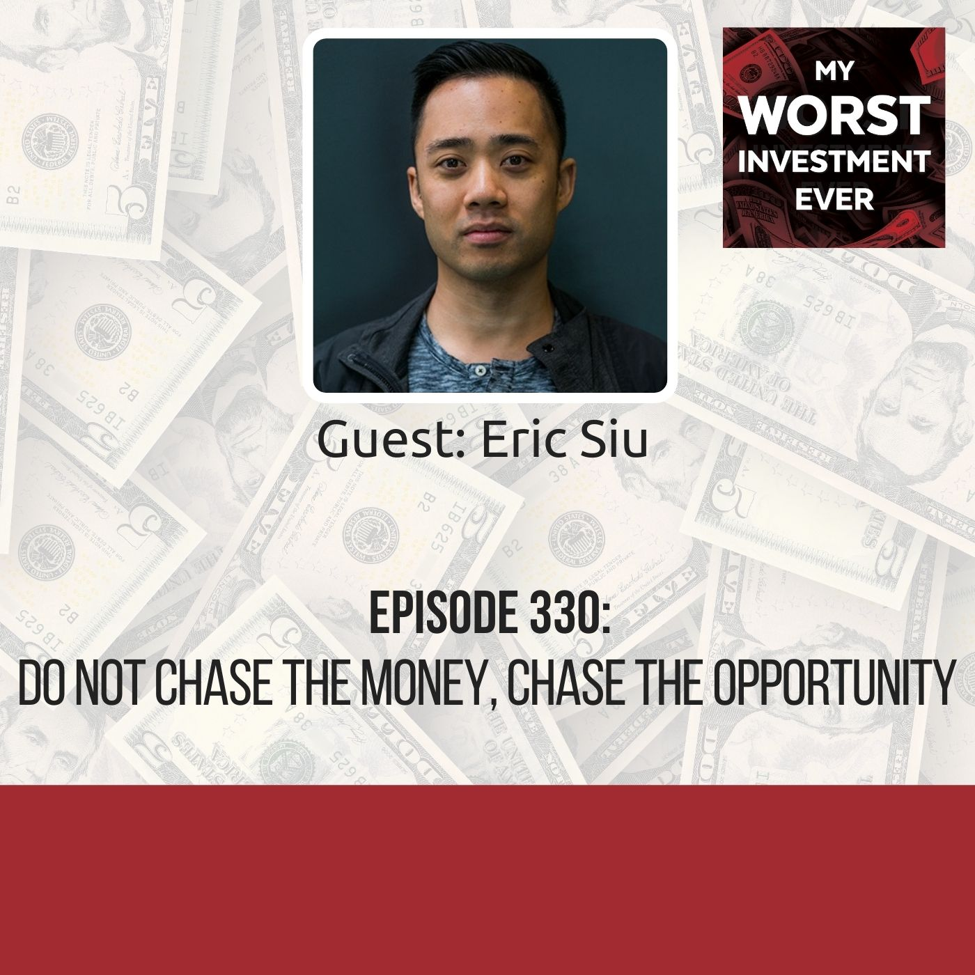 Eric Siu – Do Not Chase the Money, Chase the Opportunity