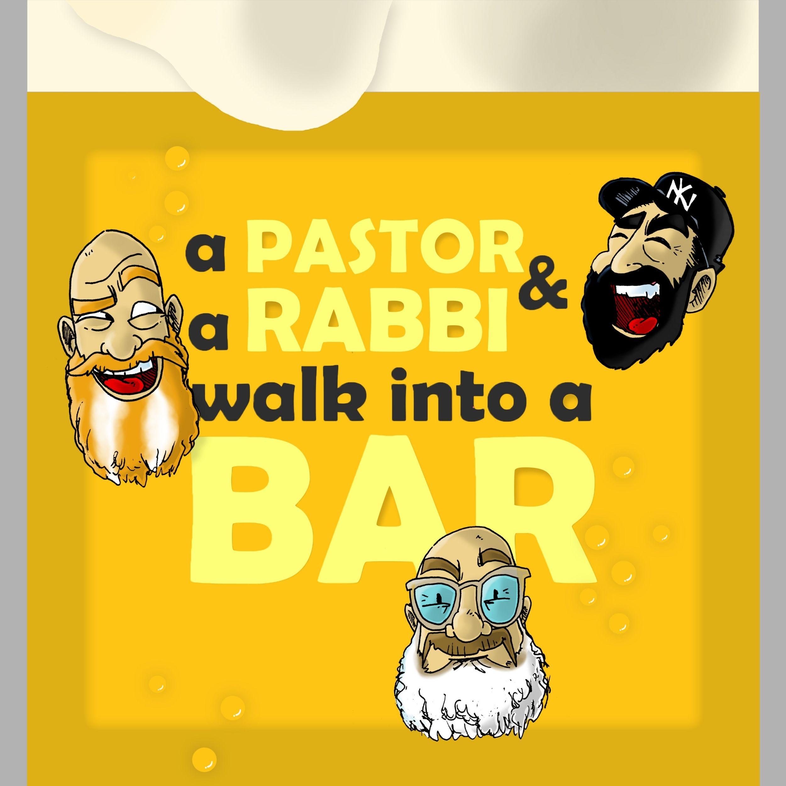Artwork for podcast A Pastor and a Rabbi Walk Into a Bar