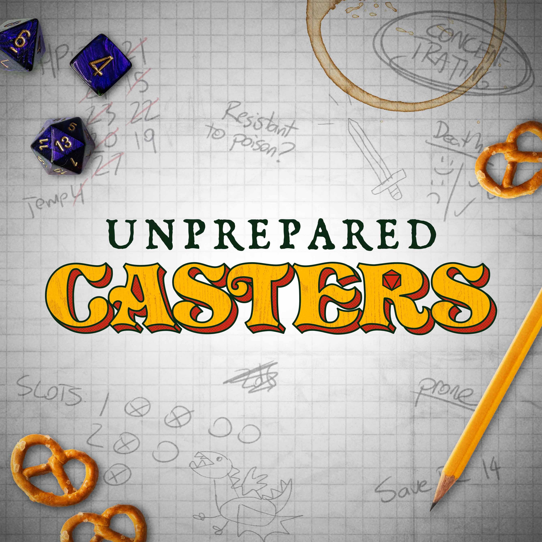 Unprepared Casters