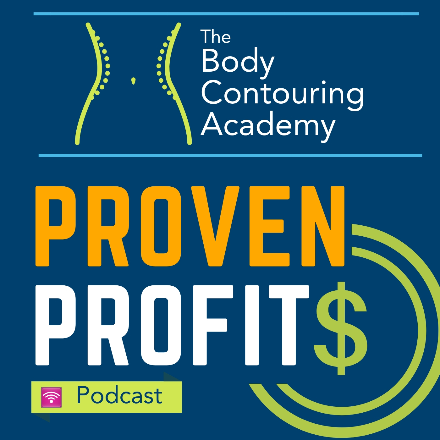 Artwork for podcast Body Contouring Academy's Proven Profits Podcast