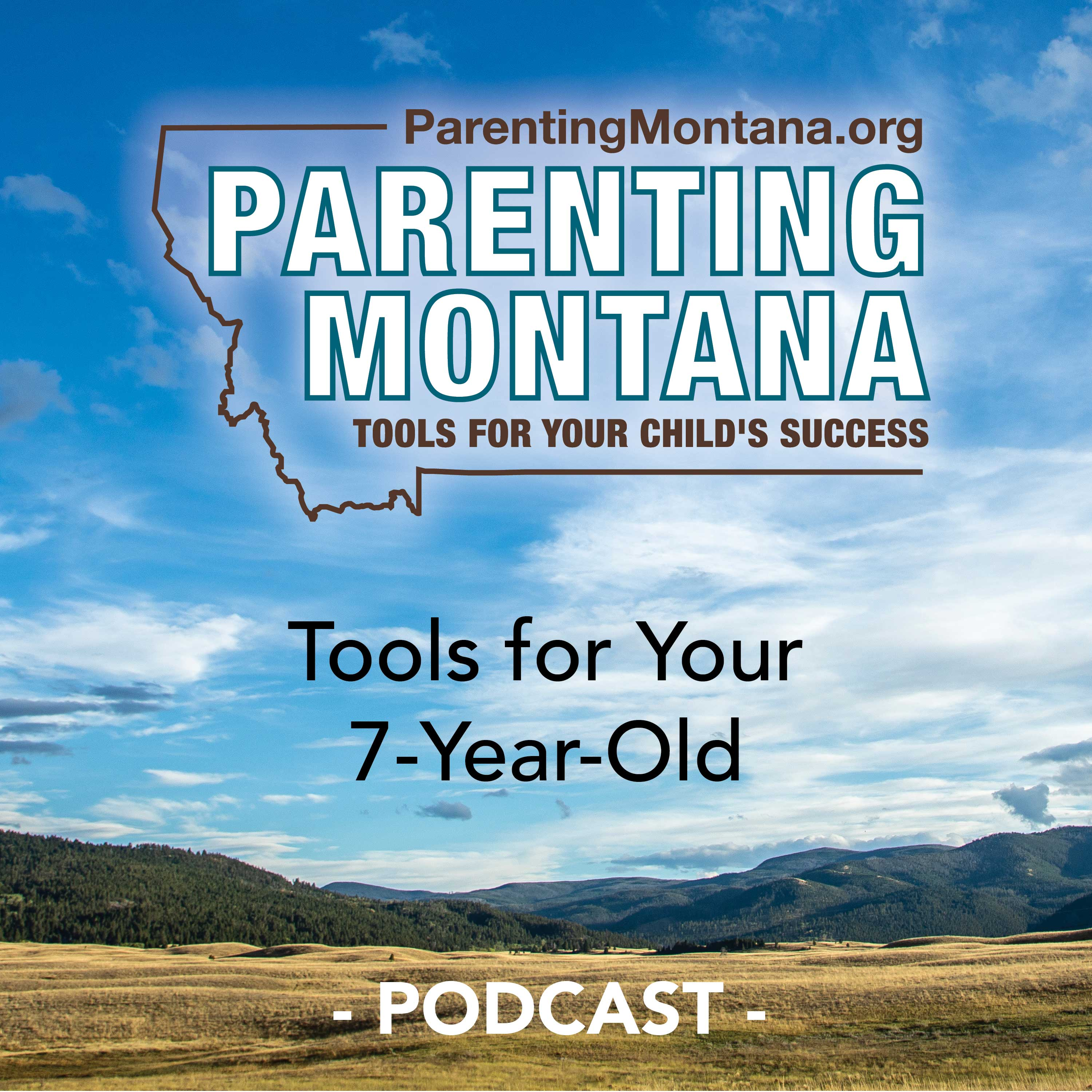 Artwork for podcast ParentingMontana.org Tools for Your 7-Year-Old
