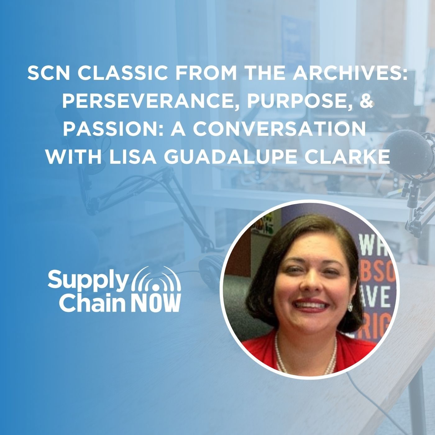 SCN Classic from the Archives: Perseverance, Purpose, & Passion: A Conversation with Lisa Guadalupe Clarke