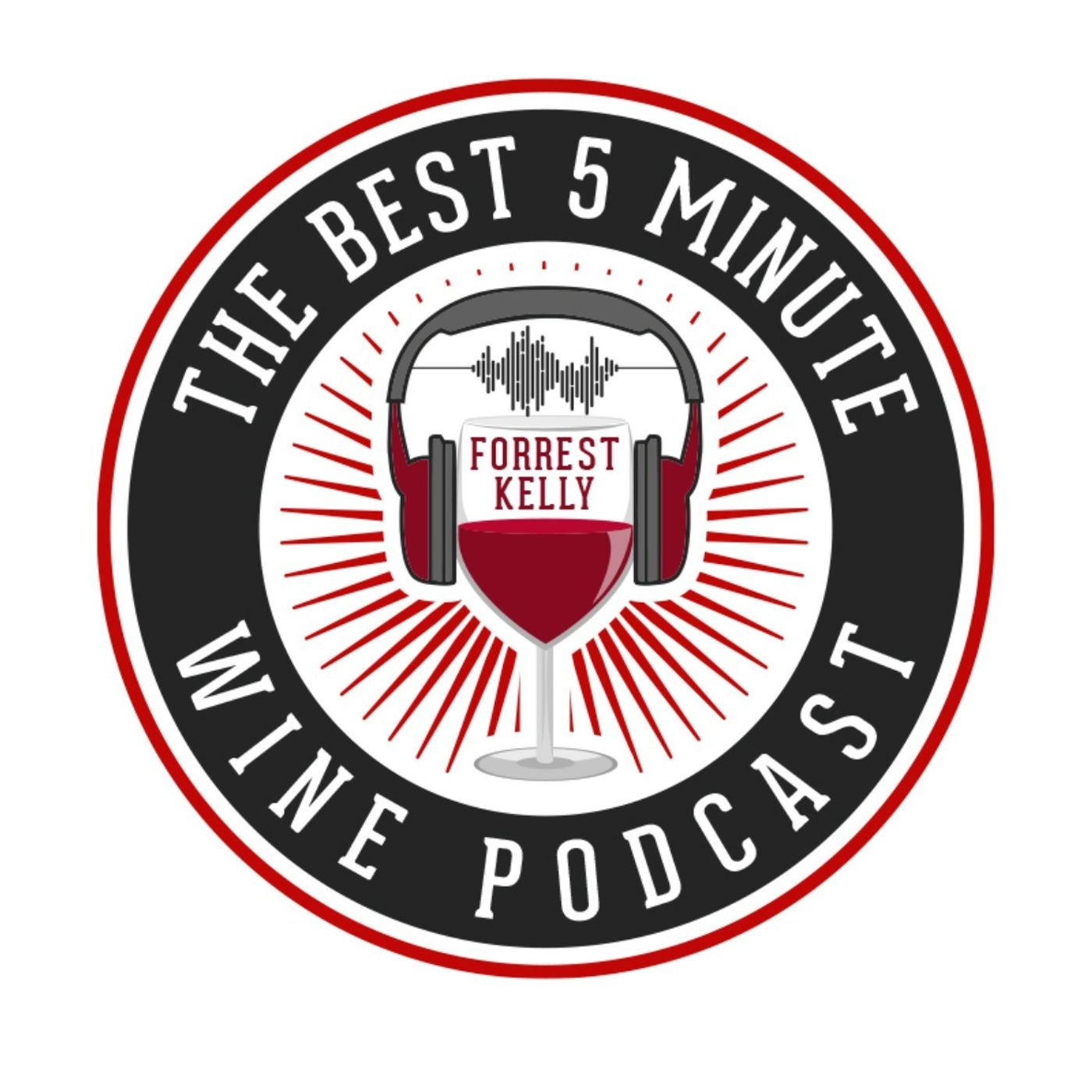 Show artwork for The Best 5 Minute Wine Podcast